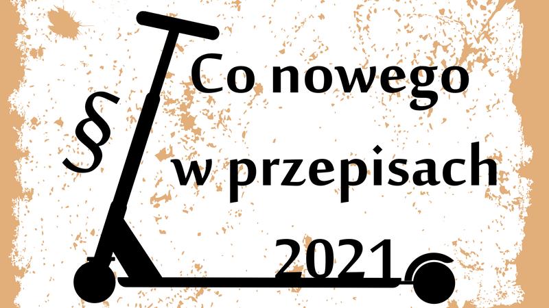 Zasady ruchu hulajnóg elektrycznych obowiązujące w 2021 roku
